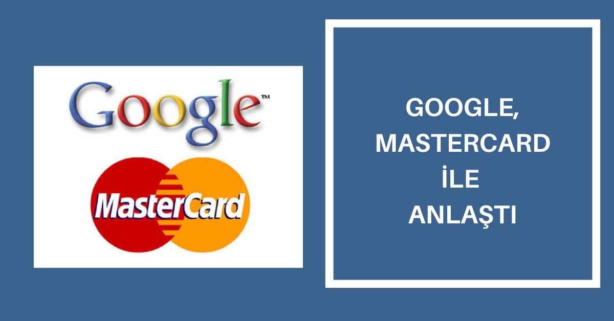 google-mastercard-ile-anlasti